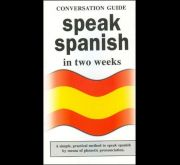 SPEAK SPANISH IN TWO WEEKS